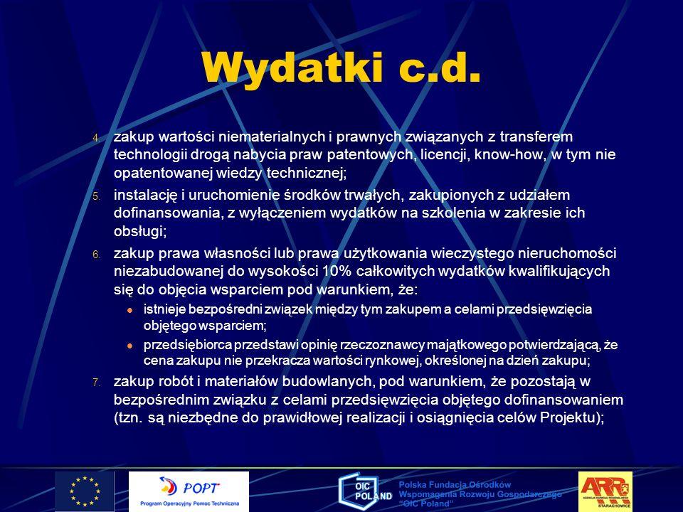 Wydatki c.d. 4. zakup wartości niematerialnych i prawnych związanych z transferem technologii drogą nabycia praw patentowych, licencji, know-how, w ty