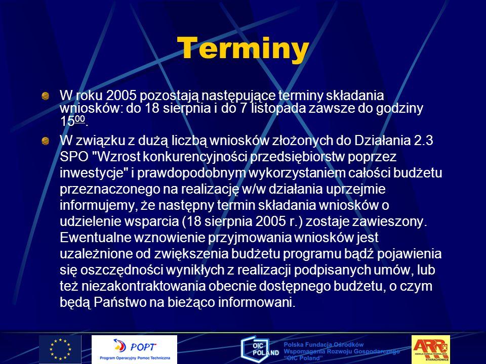 Terminy W roku 2005 pozostają następujące terminy składania wniosków: do 18 sierpnia i do 7 listopada zawsze do godziny 15 00. W związku z dużą liczbą