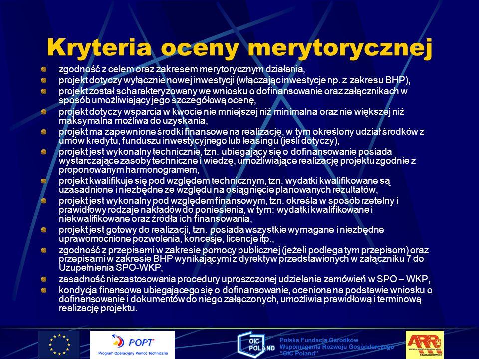 Kryteria oceny merytorycznej zgodność z celem oraz zakresem merytorycznym działania, projekt dotyczy wyłącznie nowej inwestycji (włączając inwestycje