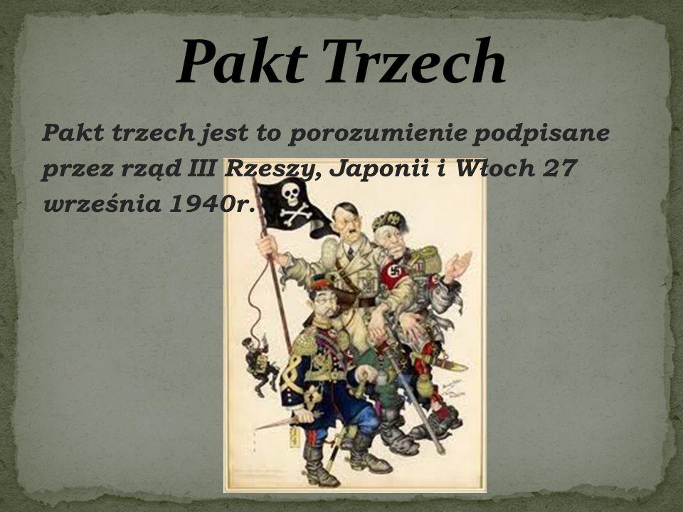 Pakt trzech jest to porozumienie podpisane przez rząd III Rzeszy, Japonii i Włoch 27 września 1940r.