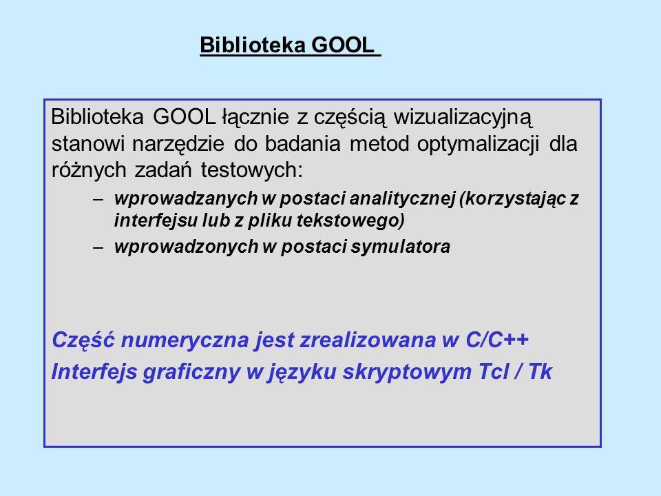 Biblioteka GOOL łącznie z częścią wizualizacyjną stanowi narzędzie do badania metod optymalizacji dla różnych zadań testowych: –wprowadzanych w postac