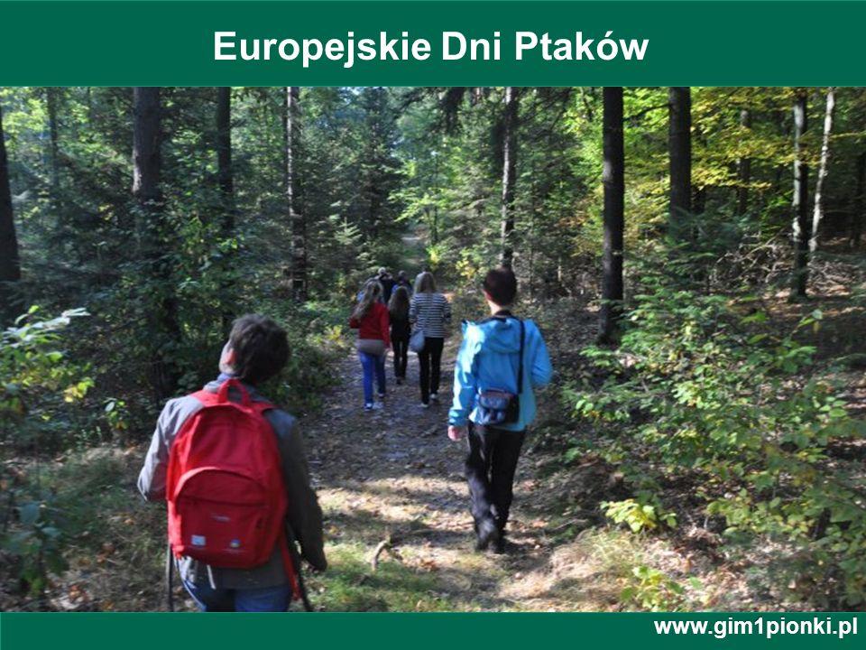 Publiczne Gimnazjum z Oddziałami Integracyjnymi nr 1 im. Jana Kochanowskiego w Pionkach Europejskie Dni Ptaków www.gim1pionki.pl