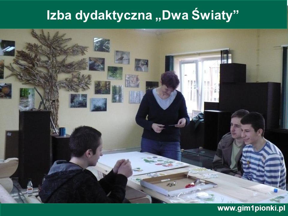 Publiczne Gimnazjum z Oddziałami Integracyjnymi nr 1 im. Jana Kochanowskiego w Pionkach www.gim1pionki.pl Izba dydaktyczna Dwa Światy