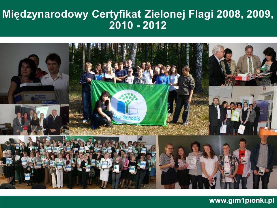 Publiczne Gimnazjum z Oddziałami Integracyjnymi nr 1 im. Jana Kochanowskiego w Pionkach Międzynarodowy Certyfikat Zielonej Flagi 2008, 2009, 2010 - 20