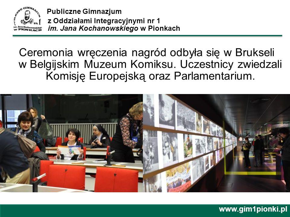 Publiczne Gimnazjum z Oddziałami Integracyjnymi nr 1 im. Jana Kochanowskiego w Pionkach Ceremonia wręczenia nagród odbyła się w Brukseli w Belgijskim