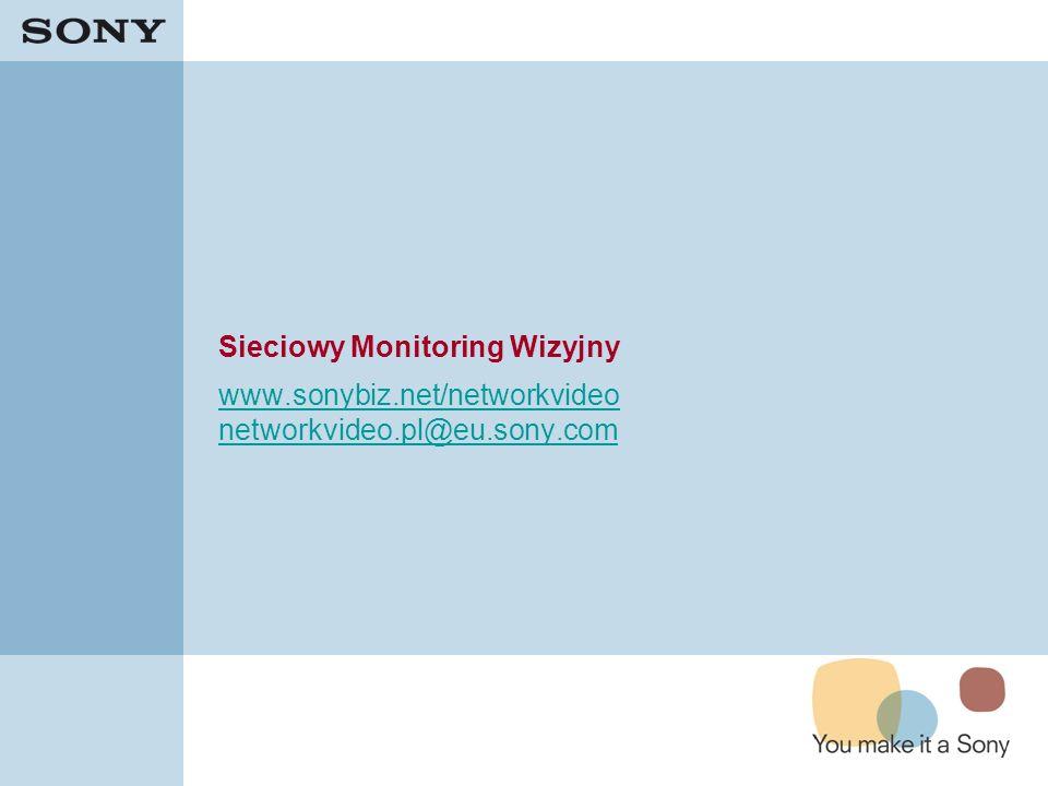 Sieciowy Monitoring Wizyjny www.sonybiz.net/networkvideo networkvideo.pl@eu.sony.com