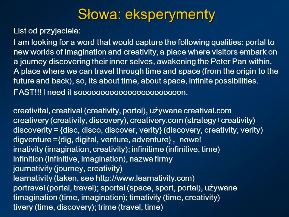Słowa: eksperymenty List od przyjaciela: I am looking for a word that would capture the following qualities: portal to new worlds of imagination and c