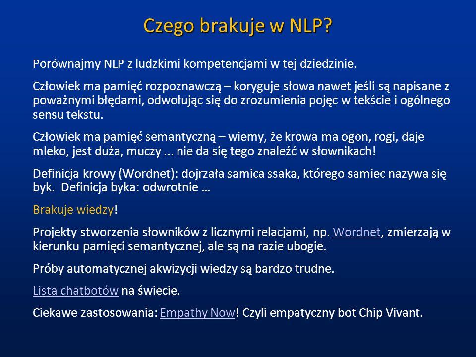 Czego brakuje w NLP? Porównajmy NLP z ludzkimi kompetencjami w tej dziedzinie. Człowiek ma pamięć rozpoznawczą – koryguje słowa nawet jeśli są napisan