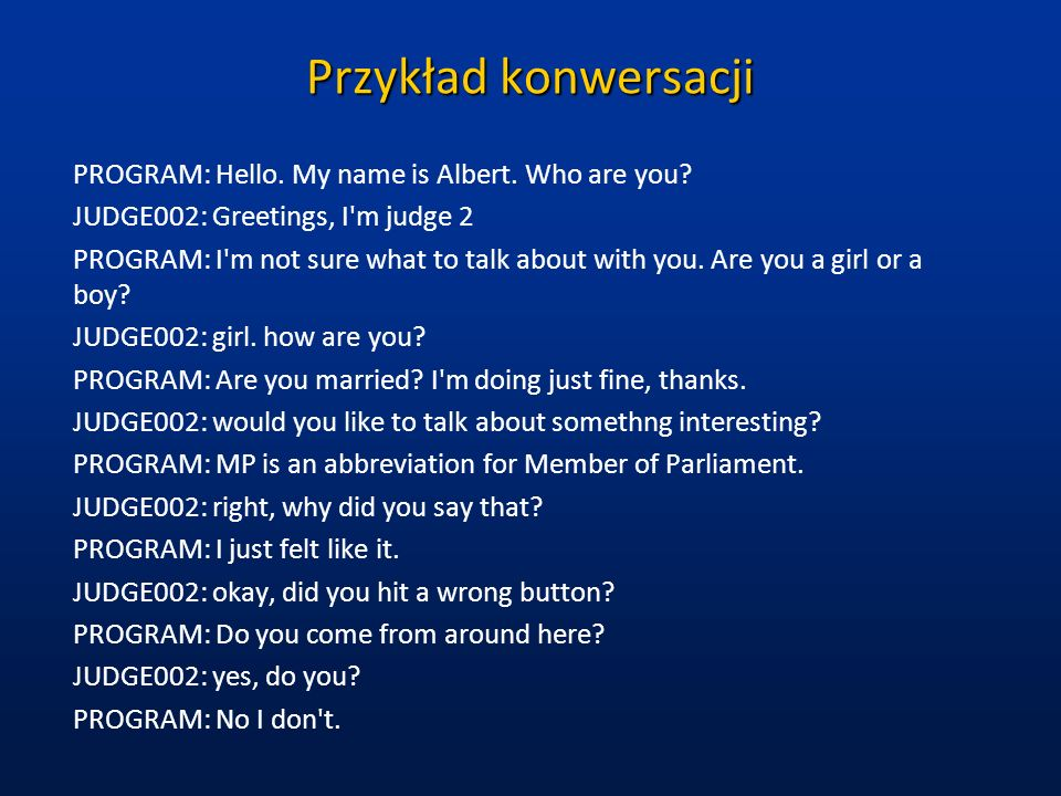 Przykład cd.J002: where do you come from PROGRAM: I am from Earth.