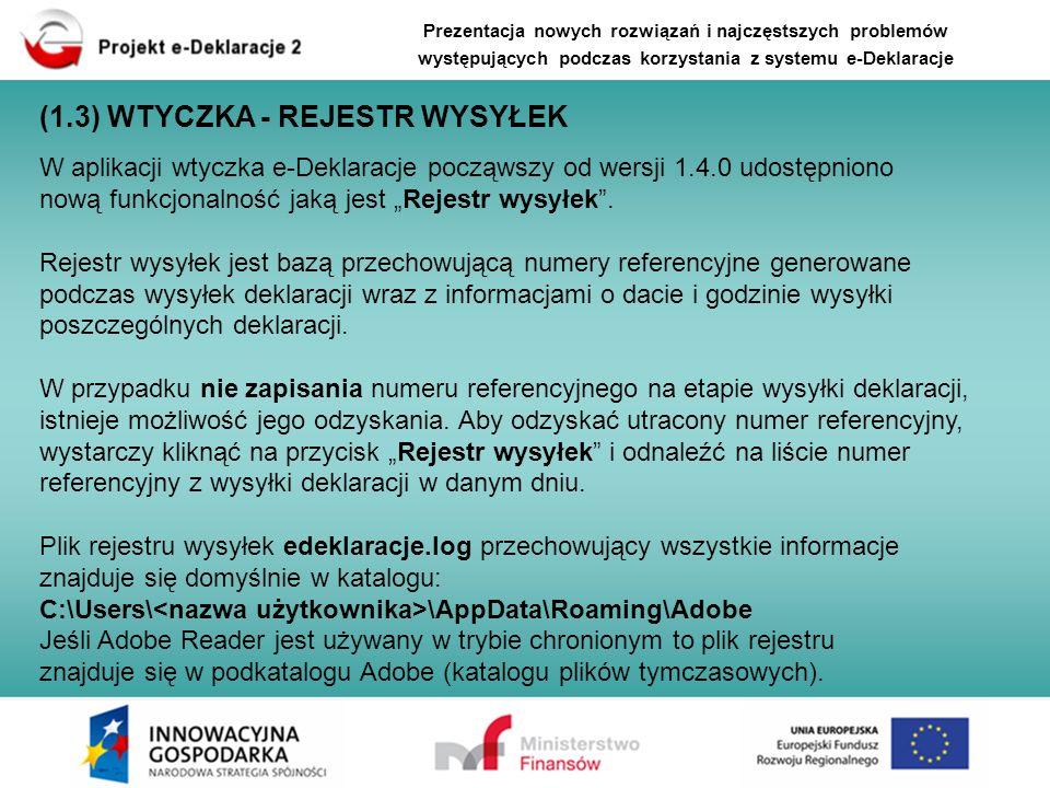 (1.3) WTYCZKA - REJESTR WYSYŁEK W aplikacji wtyczka e-Deklaracje począwszy od wersji 1.4.0 udostępniono nową funkcjonalność jaką jest Rejestr wysyłek.