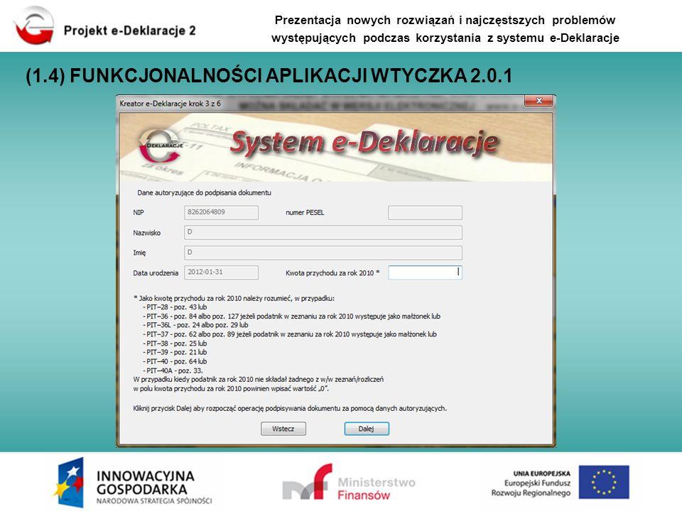 Prezentacja nowych rozwiązań i najczęstszych problemów występujących podczas korzystania z systemu e-Deklaracje (1.4) FUNKCJONALNOŚCI APLIKACJI WTYCZK