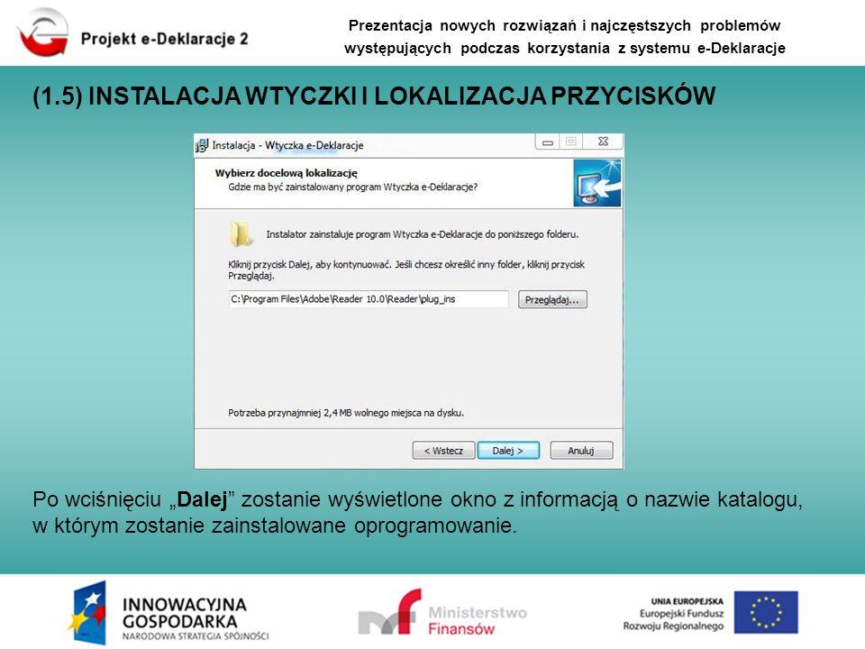 Po wciśnięciu Dalej zostanie wyświetlone okno z informacją o nazwie katalogu, w którym zostanie zainstalowane oprogramowanie. Prezentacja nowych rozwi