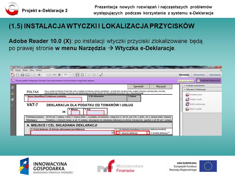 Adobe Reader 10.0 (X): po instalacji wtyczki przyciski zlokalizowane będą po prawej stronie w menu Narzędzia Wtyczka e-Deklaracje. Prezentacja nowych