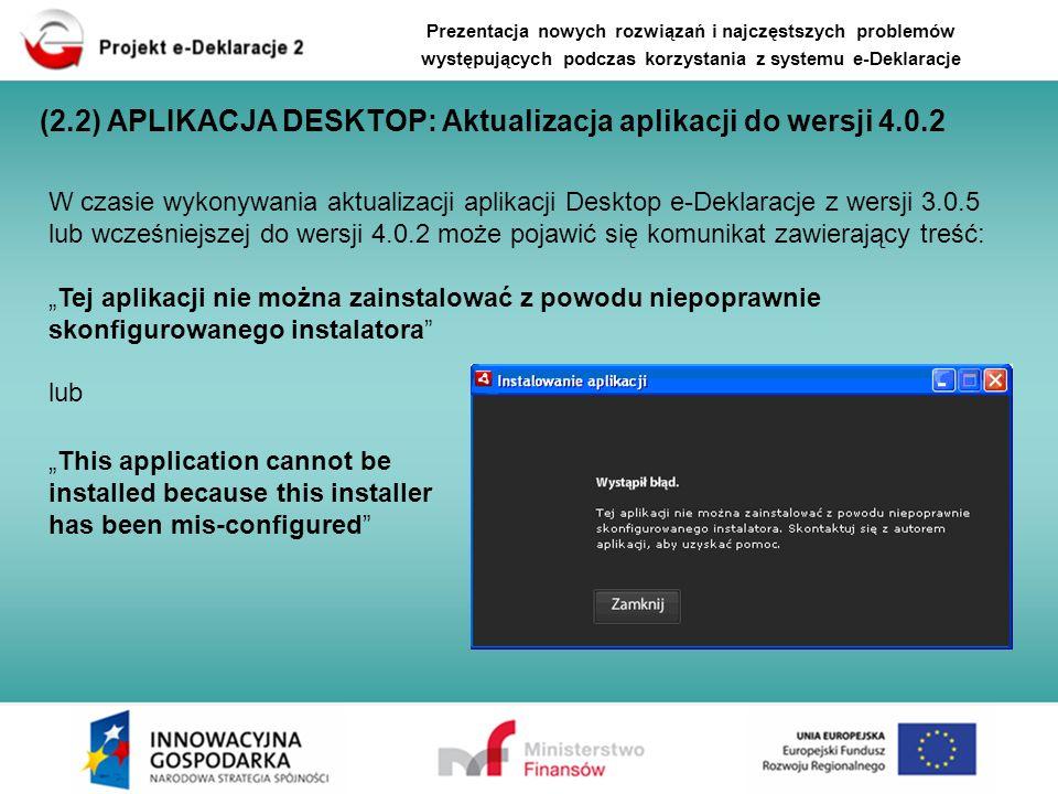 W czasie wykonywania aktualizacji aplikacji Desktop e-Deklaracje z wersji 3.0.5 lub wcześniejszej do wersji 4.0.2 może pojawić się komunikat zawierają