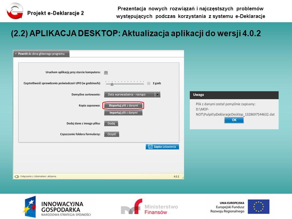 Prezentacja nowych rozwiązań i najczęstszych problemów występujących podczas korzystania z systemu e-Deklaracje (2.2) APLIKACJA DESKTOP: Aktualizacja