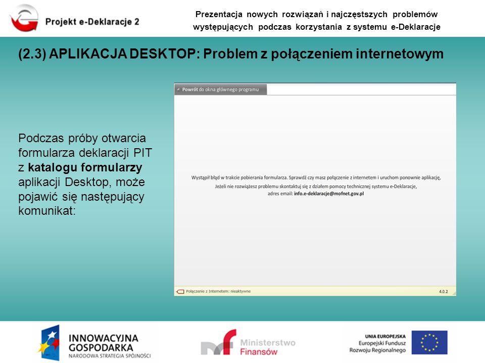 (2.3) APLIKACJA DESKTOP: Problem z połączeniem internetowym Podczas próby otwarcia formularza deklaracji PIT z katalogu formularzy aplikacji Desktop,
