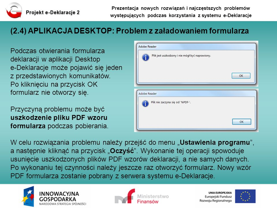 Podczas otwierania formularza deklaracji w aplikacji Desktop e-Deklaracje może pojawić się jeden z przedstawionych komunikatów. Po kliknięciu na przyc