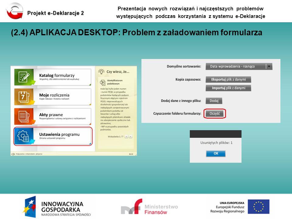 Prezentacja nowych rozwiązań i najczęstszych problemów występujących podczas korzystania z systemu e-Deklaracje (2.4) APLIKACJA DESKTOP: Problem z zał