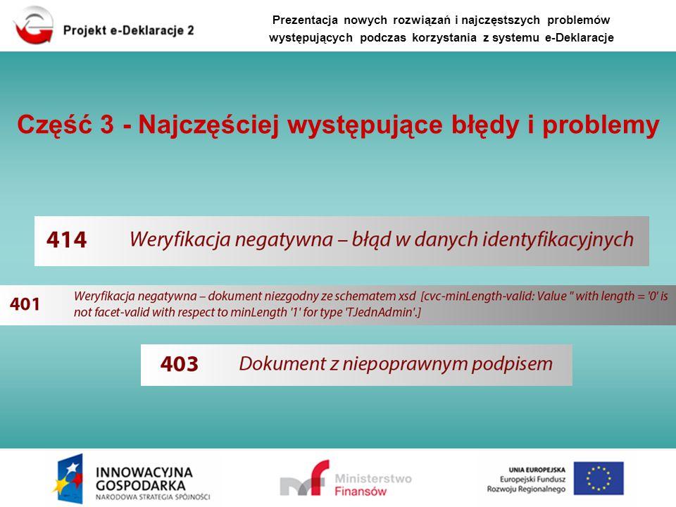 Prezentacja nowych rozwiązań i najczęstszych problemów występujących podczas korzystania z systemu e-Deklaracje Część 3 - Najczęściej występujące błęd