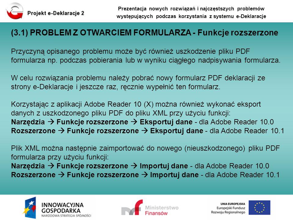 Przyczyną opisanego problemu może być również uszkodzenie pliku PDF formularza np. podczas pobierania lub w wyniku ciągłego nadpisywania formularza. W