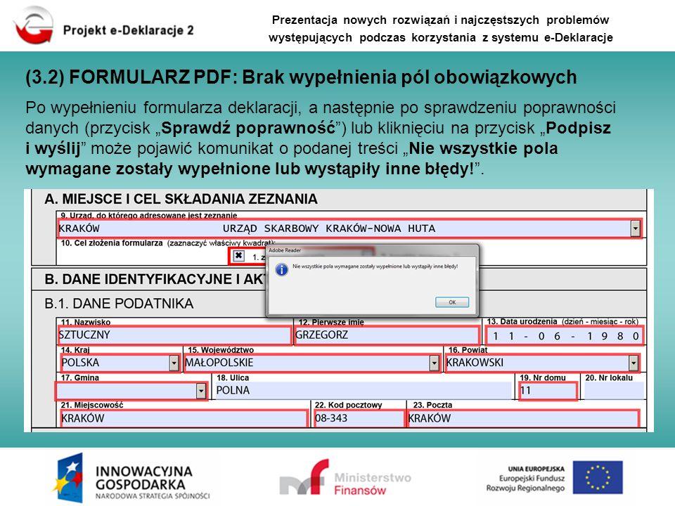 (3.2) FORMULARZ PDF: Brak wypełnienia pól obowiązkowych Po wypełnieniu formularza deklaracji, a następnie po sprawdzeniu poprawności danych (przycisk