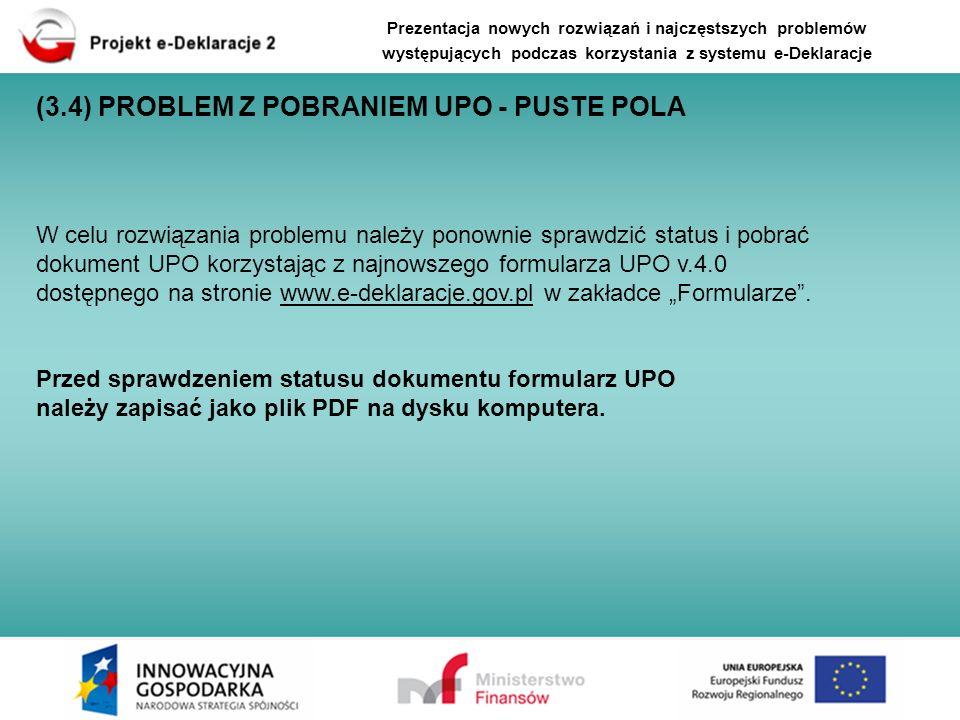 W celu rozwiązania problemu należy ponownie sprawdzić status i pobrać dokument UPO korzystając z najnowszego formularza UPO v.4.0 dostępnego na stroni