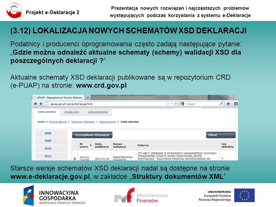 Podatnicy i producenci oprogramowania często zadają następujące pytanie: Gdzie można odnaleźć aktualne schematy (schemy) walidacji XSD dla poszczególn