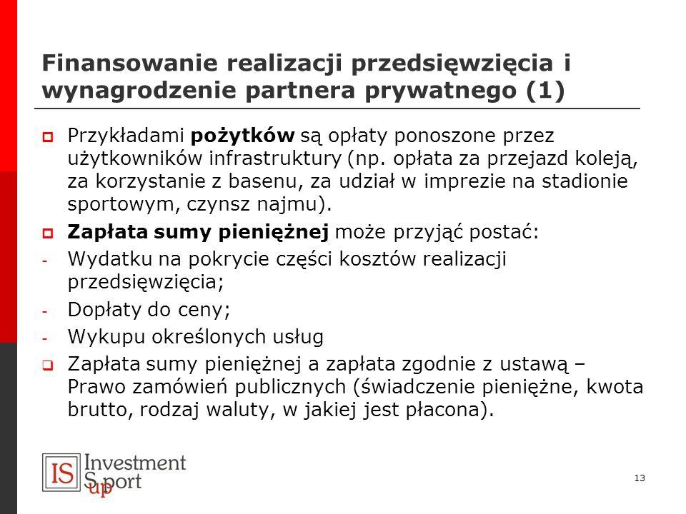 Finansowanie realizacji przedsięwzięcia i wynagrodzenie partnera prywatnego (1) Przykładami pożytków są opłaty ponoszone przez użytkowników infrastruk
