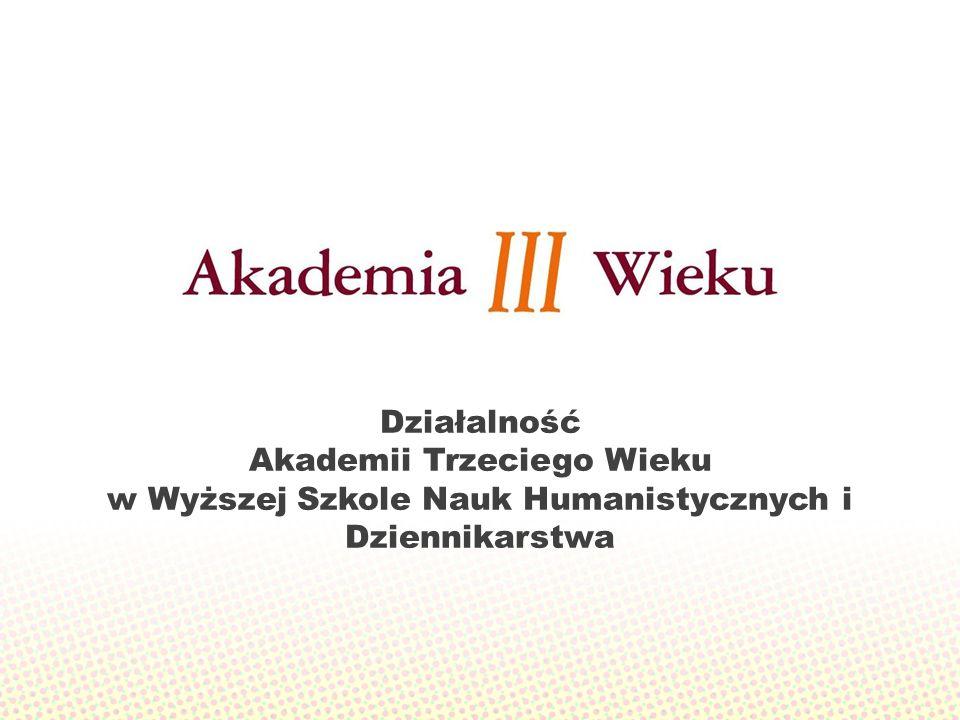 Działalność Akademii Trzeciego Wieku w Wyższej Szkole Nauk Humanistycznych i Dziennikarstwa
