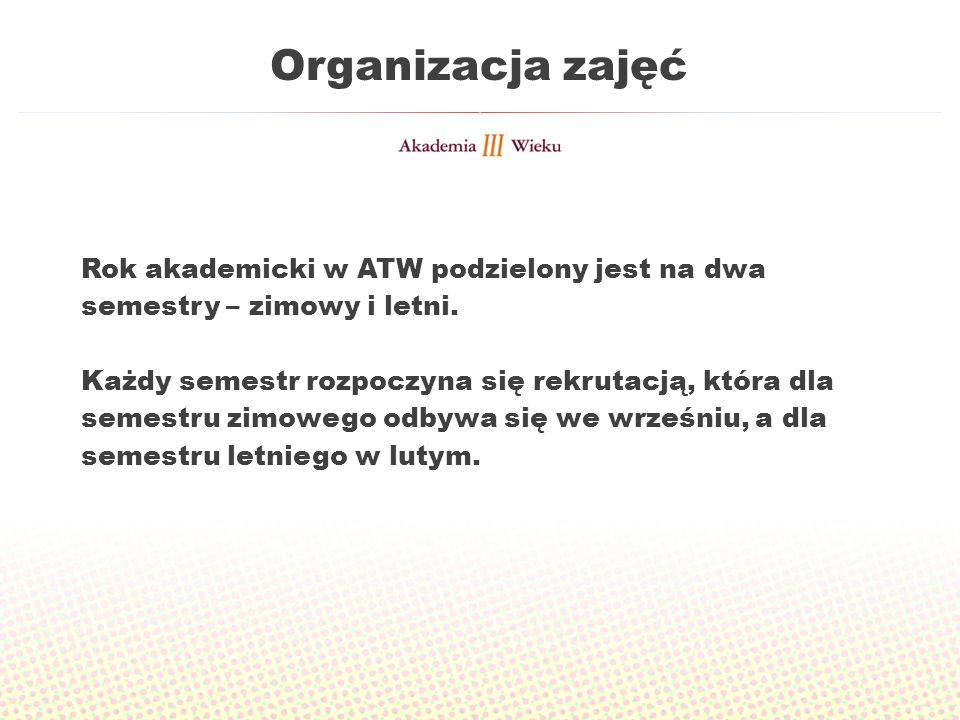 Organizacja zajęć Rok akademicki w ATW podzielony jest na dwa semestry – zimowy i letni.