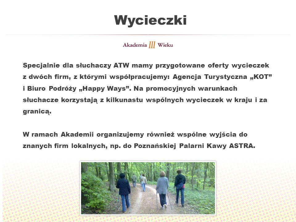 Wycieczki Specjalnie dla słuchaczy ATW mamy przygotowane oferty wycieczek z dwóch firm, z którymi współpracujemy: Agencja Turystyczna KOT i Biuro Podróży Happy Ways.