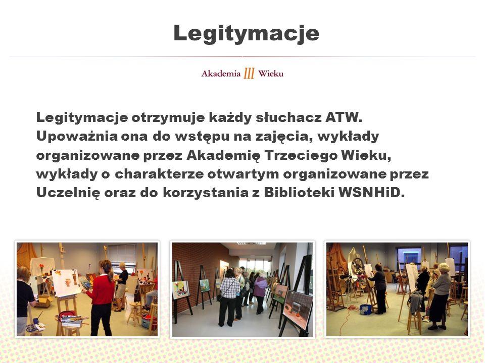 Legitymacje Legitymacje otrzymuje każdy słuchacz ATW. Upoważnia ona do wstępu na zajęcia, wykłady organizowane przez Akademię Trzeciego Wieku, wykłady