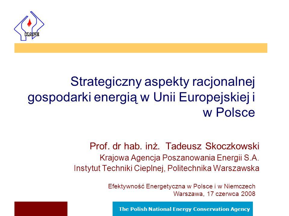 The Polish National Energy Conservation Agency Polityka energetyczna Unii Europejskiej.