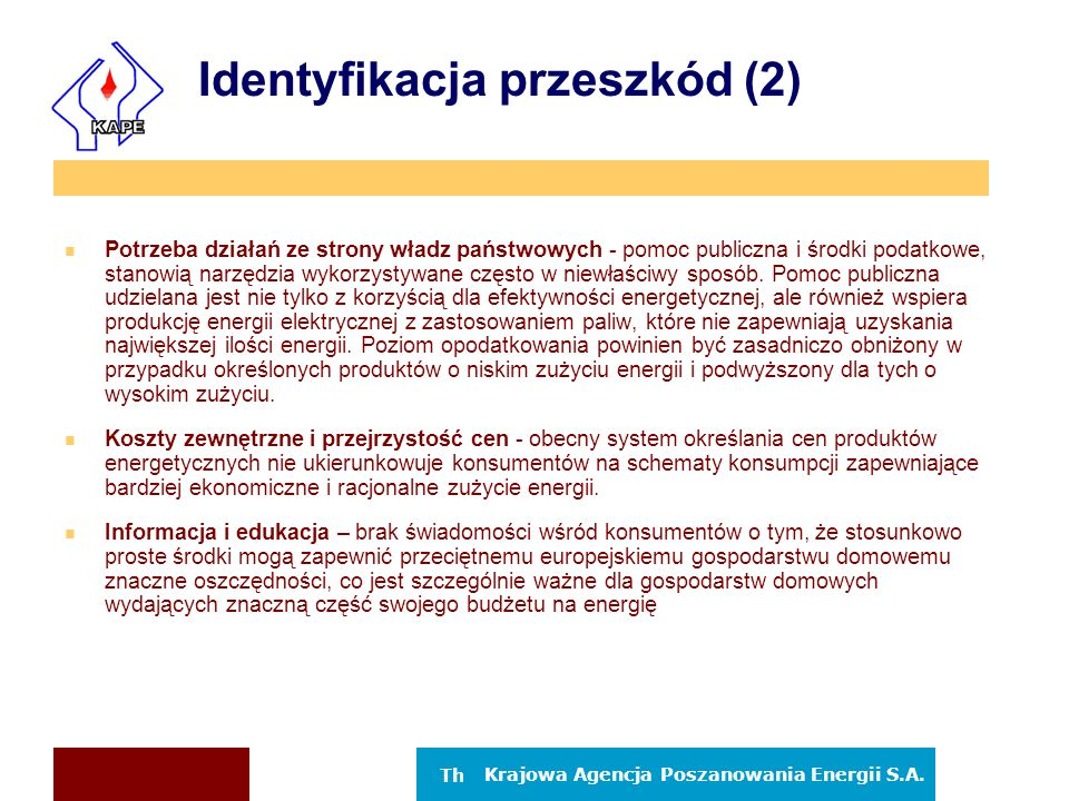 The Polish National Energy Conservation Agency Krajowa Agencja Poszanowania Energii S.A.