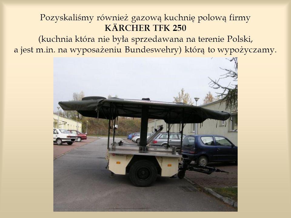 Pozyskaliśmy również gazową kuchnię polową firmy KÄRCHER TFK 250 (kuchnia która nie była sprzedawana na terenie Polski, a jest m.in. na wyposażeniu Bu