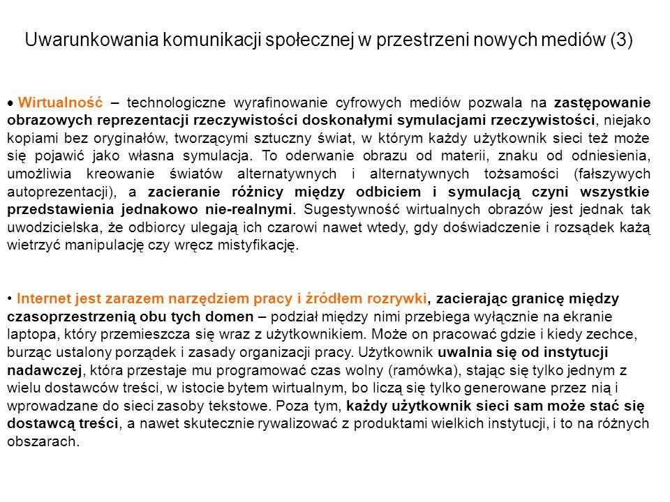 Uwarunkowania komunikacji społecznej w przestrzeni nowych mediów (3) Wirtualność – technologiczne wyrafinowanie cyfrowych mediów pozwala na zastępowan