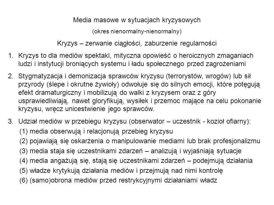 Media masowe w sytuacjach kryzysowych (okres nienormalny-nienormalny) Kryzys – zerwanie ciągłości, zaburzenie regularności 1.Kryzys to dla mediów spek