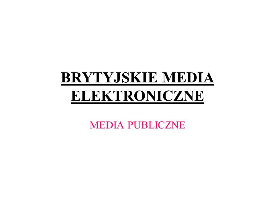 British Broadcasting Company BBC przyjmowana za modelową dla formy mediów publicznych, powstała w 1922 r., utworzona przez Pocztę Brytyjską, jako spółka producentów radioodbiorników W 1927 r.
