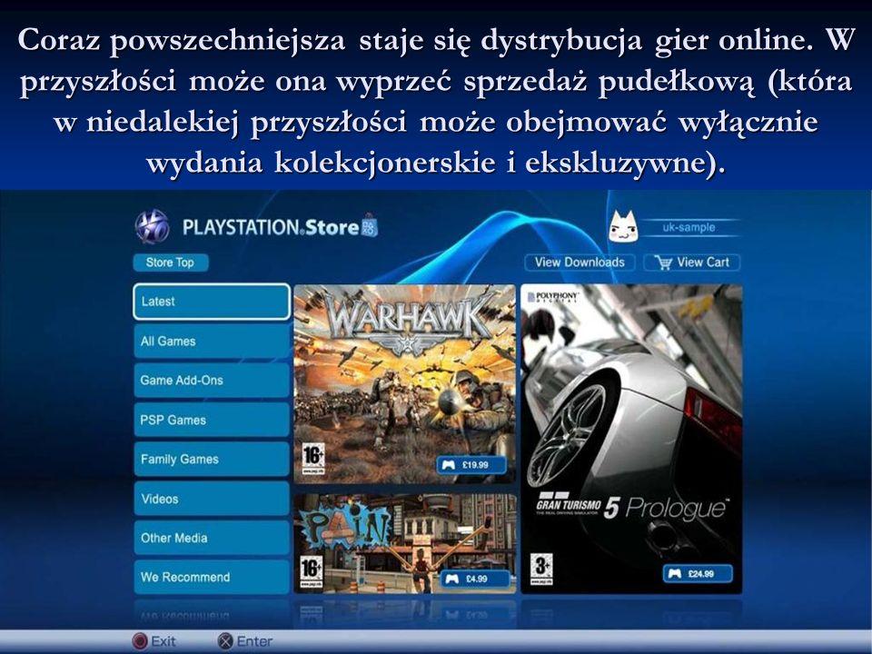 Coraz powszechniejsza staje się dystrybucja gier online.
