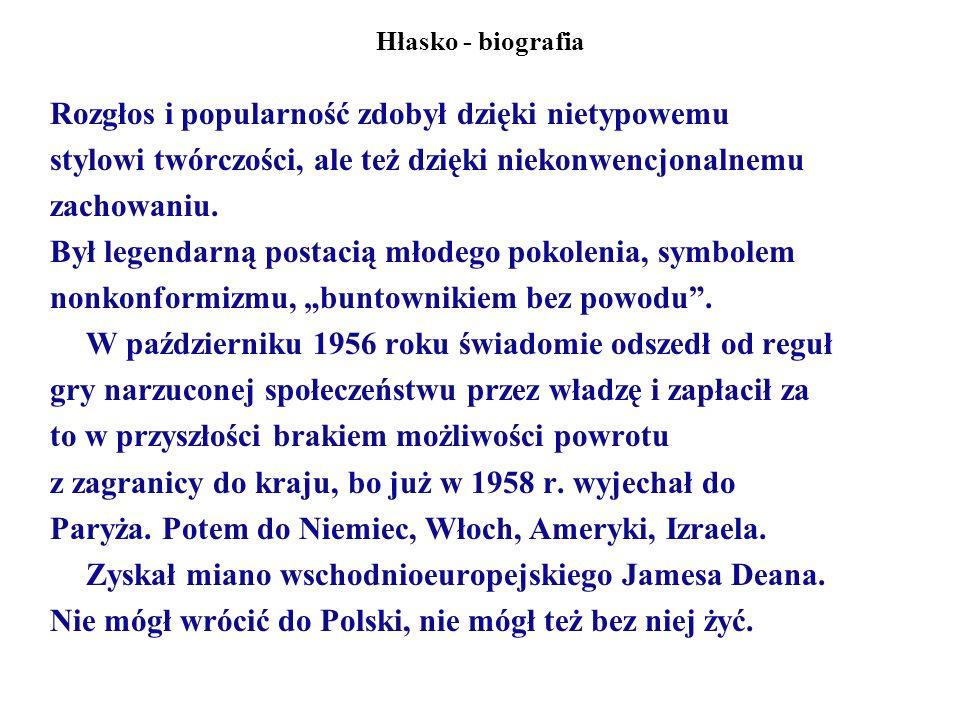 Hłasko - biografia Jego twórczość przyciągała pokolenie.