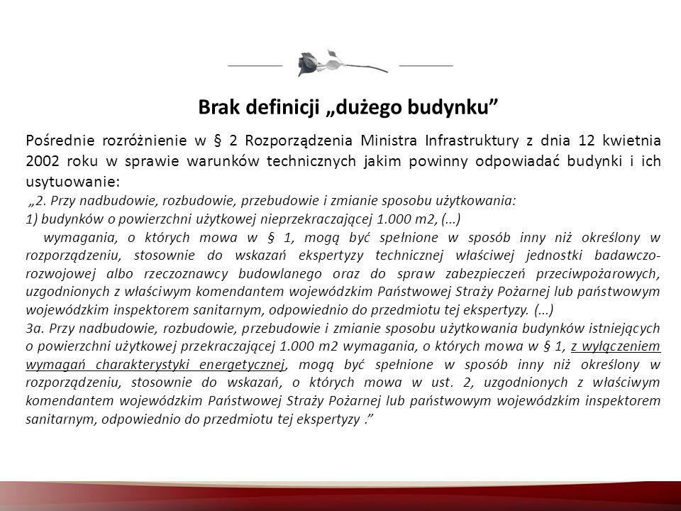 Brak definicji dużego budynku Pośrednie rozróżnienie w § 2 Rozporządzenia Ministra Infrastruktury z dnia 12 kwietnia 2002 roku w sprawie warunków tech