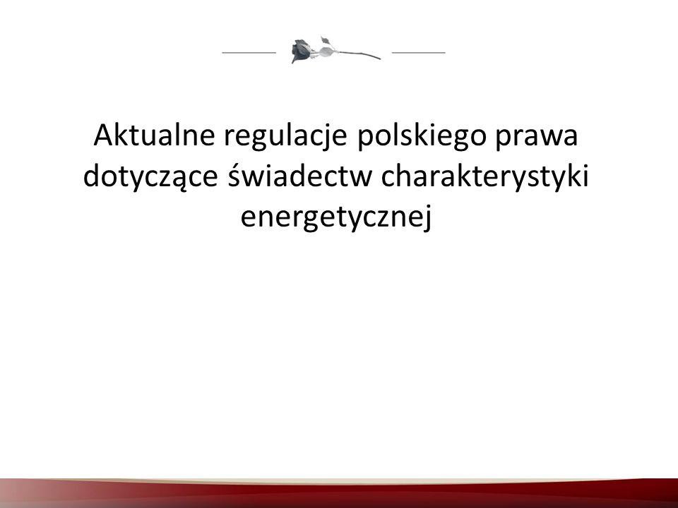 Aktualne regulacje polskiego prawa dotyczące świadectw charakterystyki energetycznej