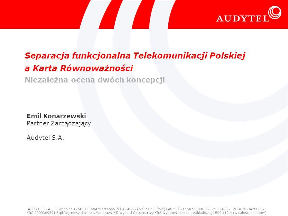 © Audytel Porównanie separacji funkcjonalnej i równoważności dostępu - koszty, korzyści 1 Separacja funkcjonalna Telekomunikacji Polskiej a Karta Równ
