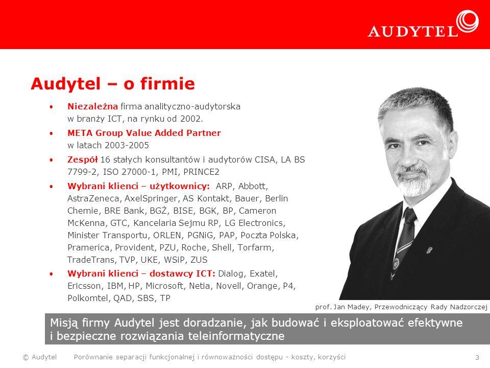 © Audytel Porównanie separacji funkcjonalnej i równoważności dostępu - koszty, korzyści 3 Audytel – o firmie Niezależna firma analityczno-audytorska w