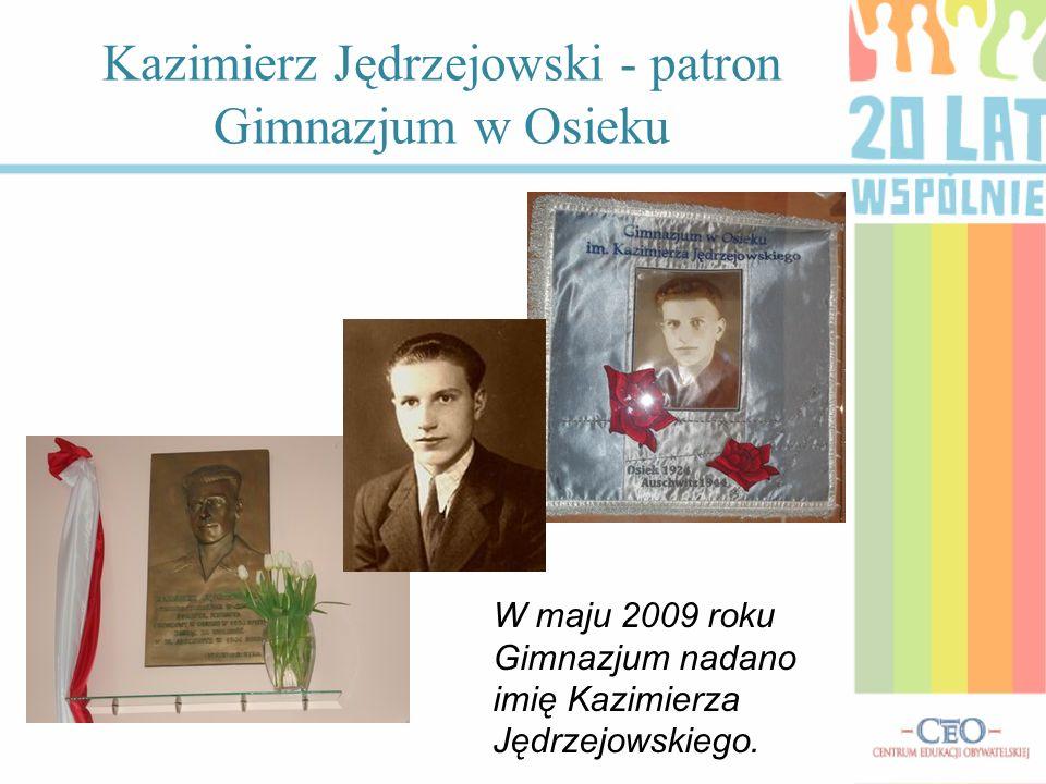 Kazimierz Jędrzejowski - patron Gimnazjum w Osieku W maju 2009 roku Gimnazjum nadano imię Kazimierza Jędrzejowskiego.