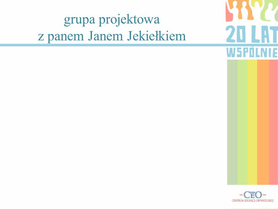 grupa projektowa z panem Janem Jekiełkiem