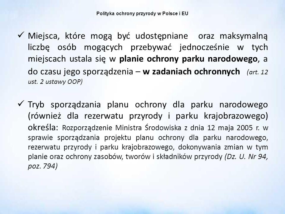 Polityka ochrony przyrody w Polsce i EU Miejsca, które mogą być udostępniane oraz maksymalną liczbę osób mogących przebywać jednocześnie w tych miejsc