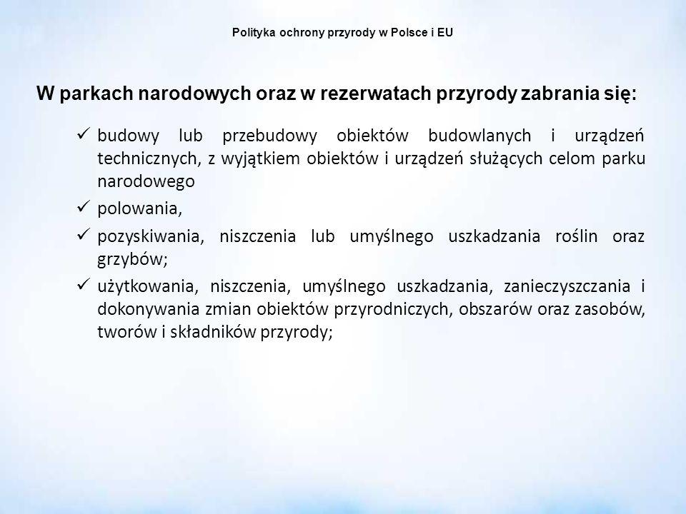 Polityka ochrony przyrody w Polsce i EU budowy lub przebudowy obiektów budowlanych i urządzeń technicznych, z wyjątkiem obiektów i urządzeń służących