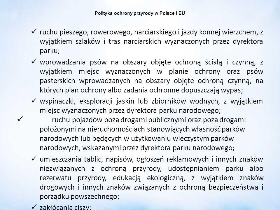 Polityka ochrony przyrody w Polsce i EU ruchu pieszego, rowerowego, narciarskiego i jazdy konnej wierzchem, z wyjątkiem szlaków i tras narciarskich wy