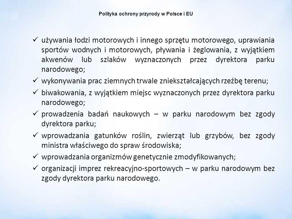 Polityka ochrony przyrody w Polsce i EU używania łodzi motorowych i innego sprzętu motorowego, uprawiania sportów wodnych i motorowych, pływania i żeg